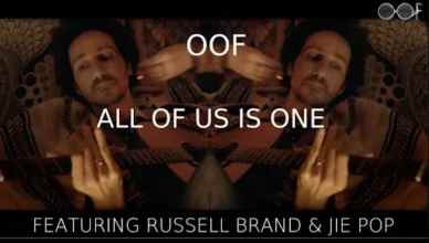 OOF - All Of Us Is One (feat. Russell Brand & Jie Pop) *Review*