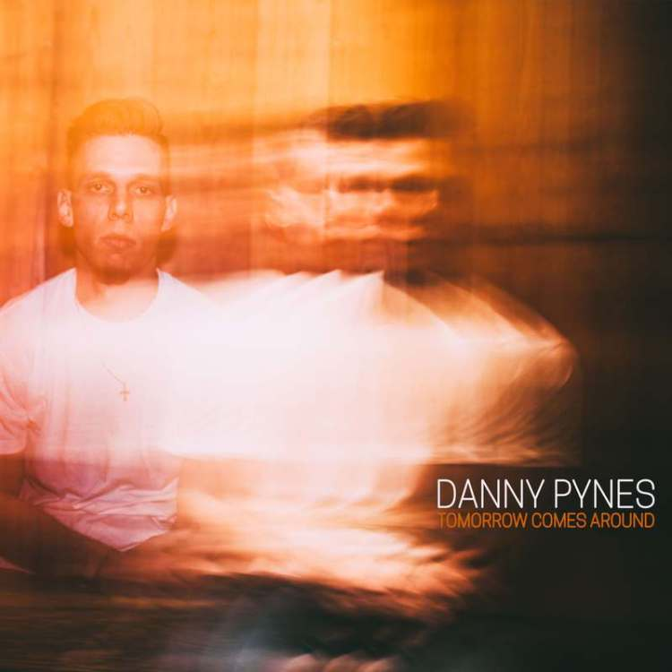 Danny Pynes - Tomorrow Comes Around