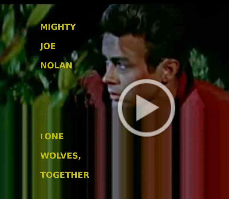 Mighty Joe Nolan - Lone Wolves, Together