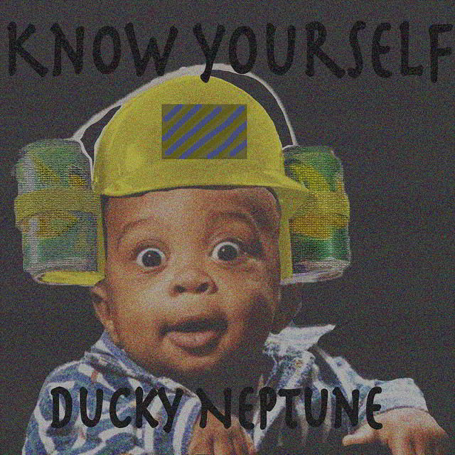 Ducky Neptune - Know Yourself