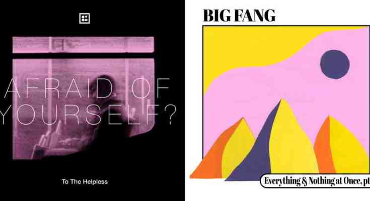 Big Fang and To The Helpless reviewed