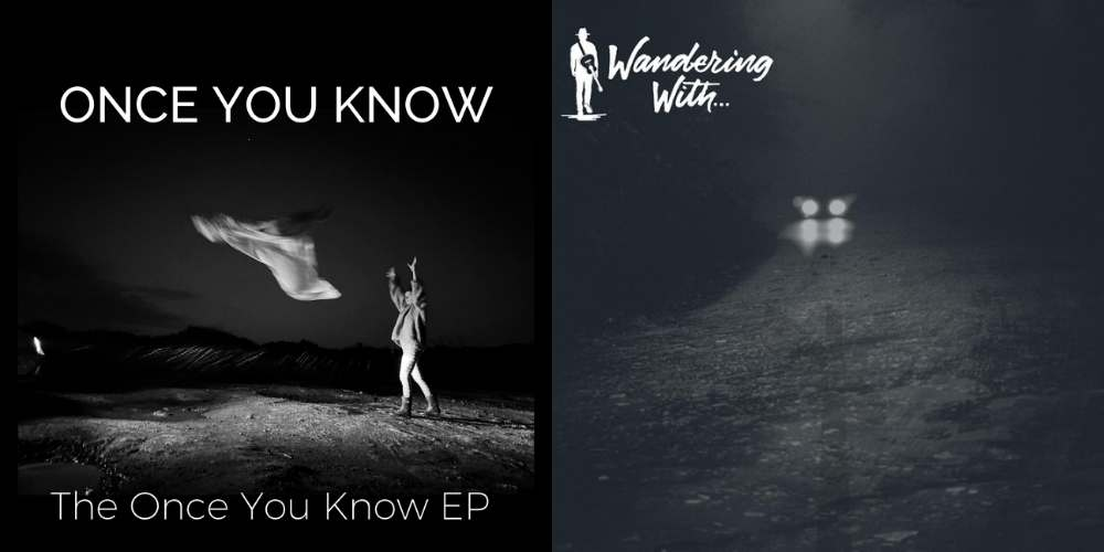 Wandering With and Once You Know