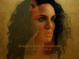 Anoushka Shankar – Land of Gold (2016)