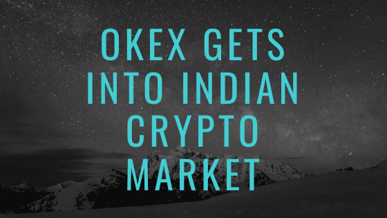 OKEx gets into Indian Crypto Market