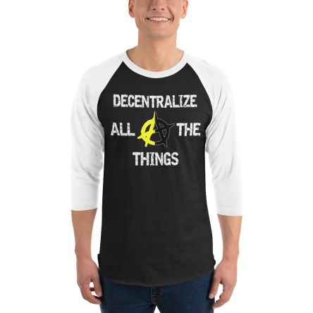 Decentralize All The Things – White Lettering – 3/4 sleeve raglan shirt