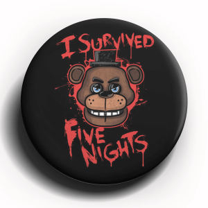 FNAF I Survived Five Nights Button Pin