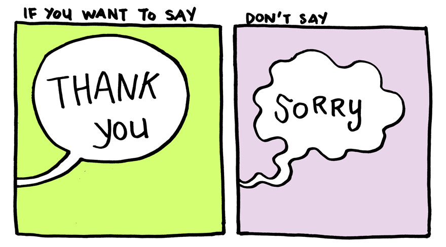 "Stop Saying ""Sorry"" And Say ""Thank You"" Instead"