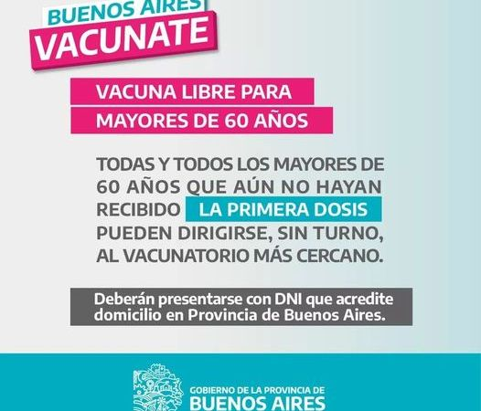 Los Mayores de 60 se vacunan sin Turno, en la Provincia de Buenos Aires
