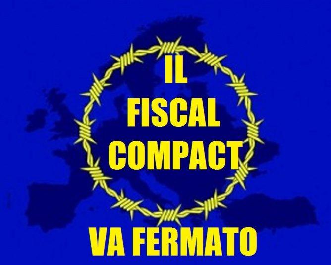 IL FISCAL COMPACT: GLI IPOCRITI CHE ORA LO CONTESTANO FURONO I PRIMI A VOTARLO