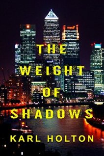 The Weight of Shadows by Karl Holton
