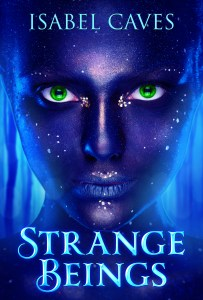 Strange Beings by Isabel Caves