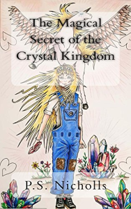 The Magical Secret of the Crystal Kingdom by PS Nicholls