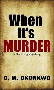 When It's Murder by C.M. Okonkwo