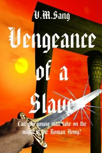Vengeance of a Slave (A Family Through the Ages Book 1)by V.M. Sang
