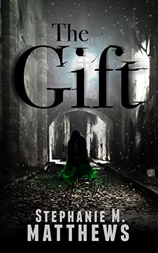 The Gift by Stephanie M Mathews