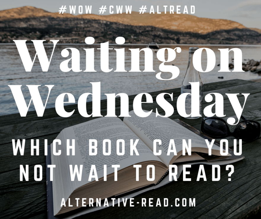 Waiting On Wednesday on Alternative-Read.com #AltRead
