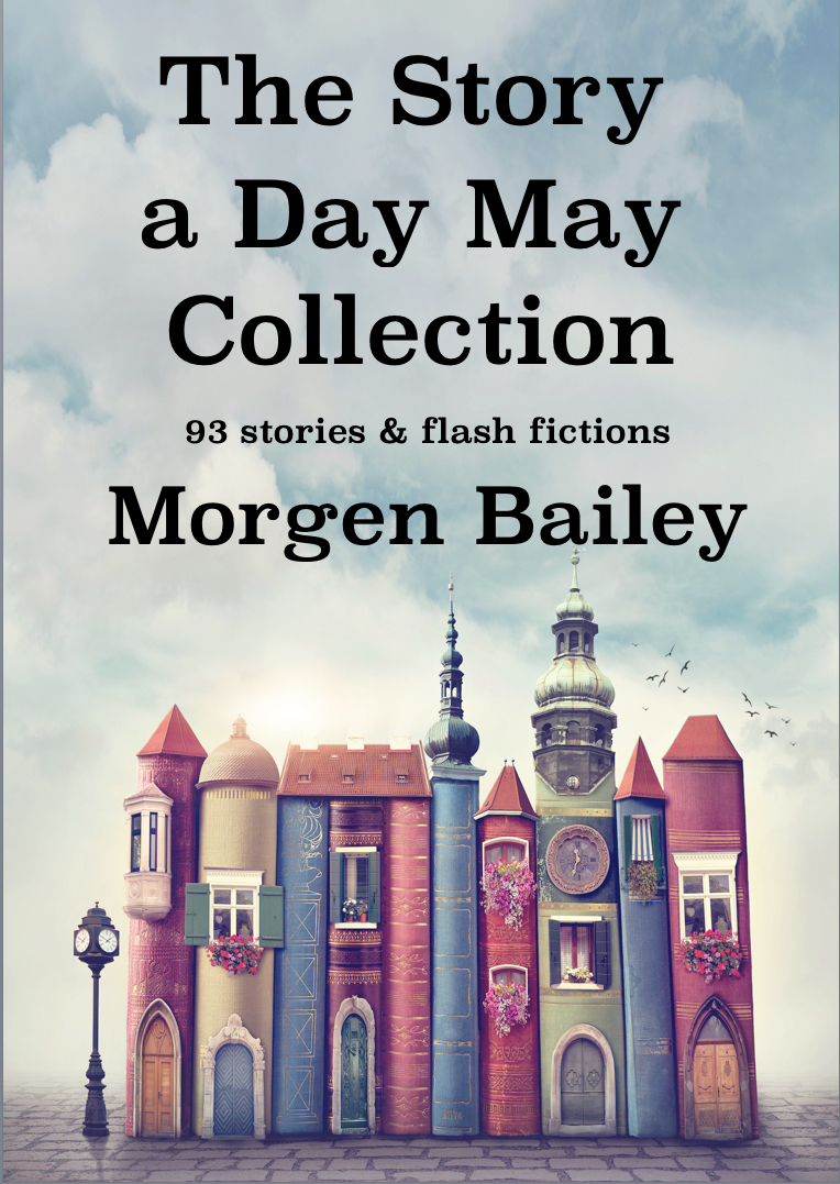 The Story A Day May Collection by Morgen Bailey on Alternative-Read.com
