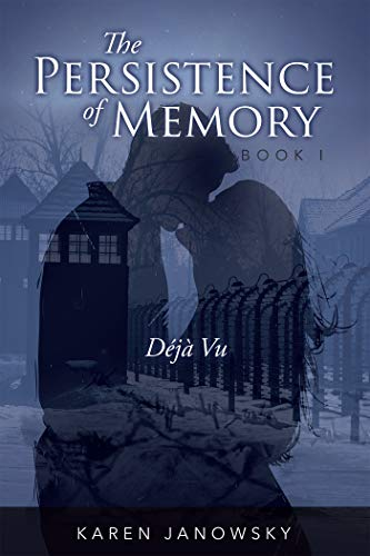 The Persistence of Memory Book 1: Déjà Vu Kindle Edition by Karen Janowsk -