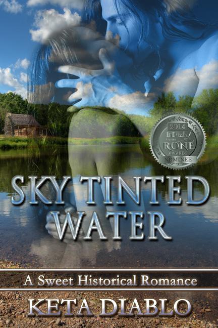 Sky Tinted Water - Book 1 - By Keta Diablo - RONE AWARD SEAL