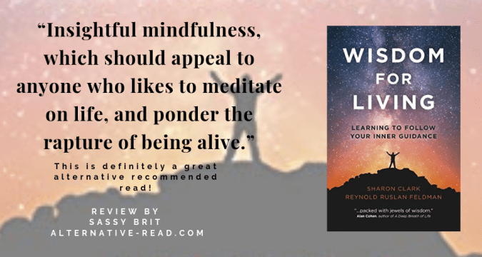 Wisdom for Living by Reynold Ruslan Feldman, and Sharon Clark explores inspiring ways to keep you grounded in the busy world that we live in today.