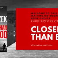 Closer Than Blood? ~ Waiting on Wednesday / Can't Wait Wednesday! #AuthorSpotlight @PaulGlaznost #WOW #CWW #AltRead  #CloserThanBlood #NetGalley  @HarperCollinsUK