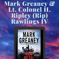 #SaturdaySpotlight with #author Mark Greaney @MarkGreaneyBook & Lt. Colonel H. Ripley (Rip) Rawlings IV ~ This story brings home what could actually happen in a WWIII scenario.