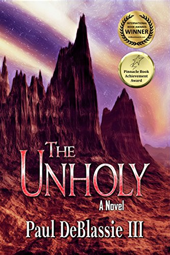 The Unholy - A Supernatural Tale OF HORROR by Paul DeBlassie III -