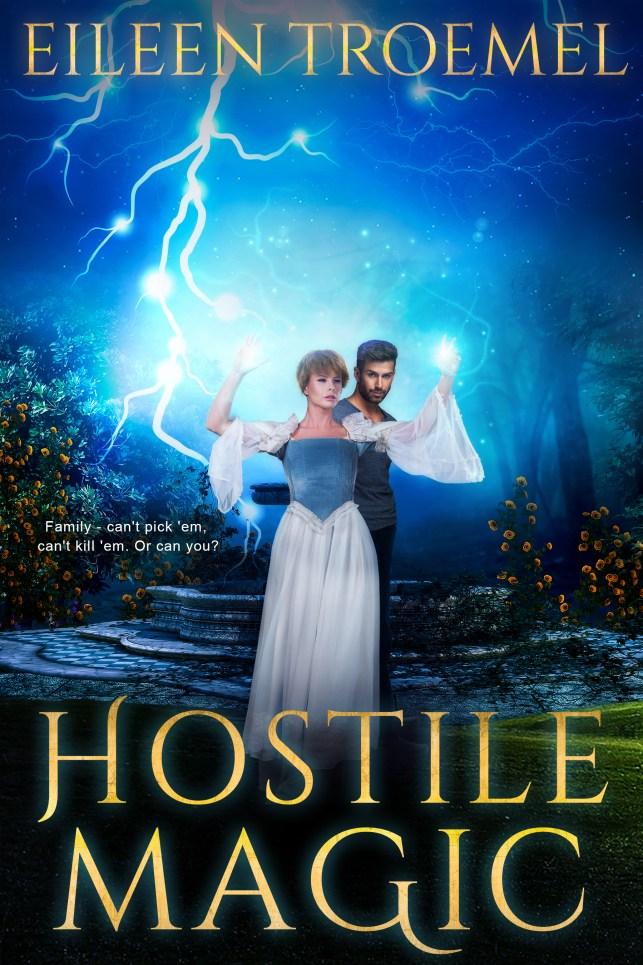 Hostile_MHostile_Magic_ by Eileen Troemel #EileenTroemel #fantasy #adventure #magic #WOYDW #WhatsOnYourDeskWednesday #Wednesday #author #Spotlight
