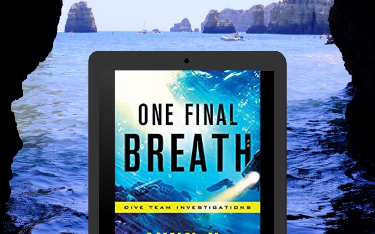 One Final Breath by Lynn H. Blackburn Cover #DiveTeamInvestigations #thriller #action #suspense #romance #LynnHBlackburn #swimming #TeaserTuesday #tuesday