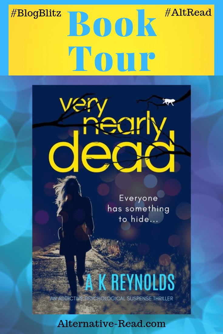 Very Nearly Dead by A K Reynolds - Blog Blitz #crime #akreynolds #bloodhoundbook #domesticnoir #thriller