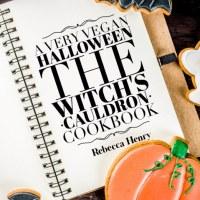 A Very Vegan Halloween - The Witch's Cauldron Cookbook by Rebecca Henry #halloween #vegan #cookbook