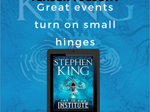 The Institute - by Stephen King - Teaser Tuesday