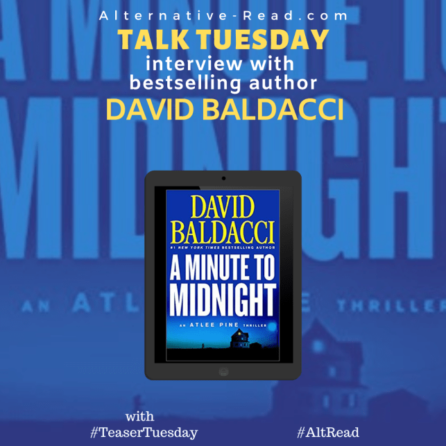 David Baldacci Talk Tuesday - A Minute To Midnight #Interview #TeaserTuesday #AltRead
