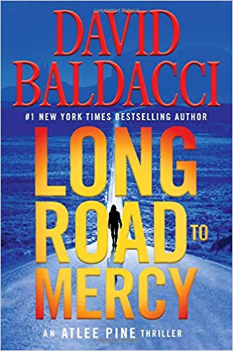 Long Road to Mercy by David Baldacci - An Atlee Pine Thriller - Book One