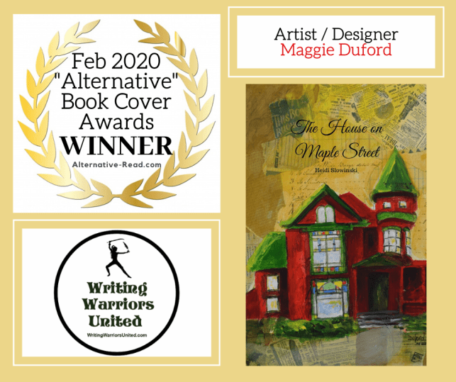 FEB - 1st Place BCA WINNER - The House on Maple Street by Heidi Slowinski - Artist Maggie Duford