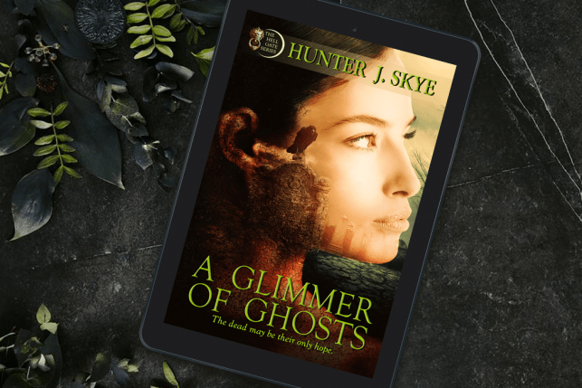 A Glimmer of Ghosts The Hell Gate Series Book 1 by Hunter J. Skye #UrbanFantasy #ParanormalRomance #AGlimmerOfGhosts #TheHellGateSeries @hunterskyebooks