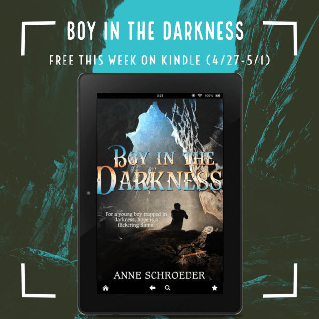 Free this week 4/27 - 5/1 2020, on KINDLE. Boy in the Darkness by Anne Schroeder