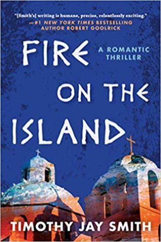10. Fire on the Island - A Romantic Thriller by Timothy Jay Smith