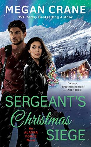 Sergeant's Christmas Siege by Megan Crane (Book 3) #alaska #specialops #SEAL