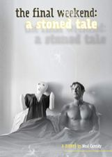 5. The Final Weekend - A Stoned Tale by Neal Cassidy