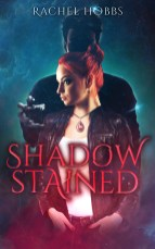8. Shadow-Stained (Stones of Power Book 1) by Rachel Hobbs