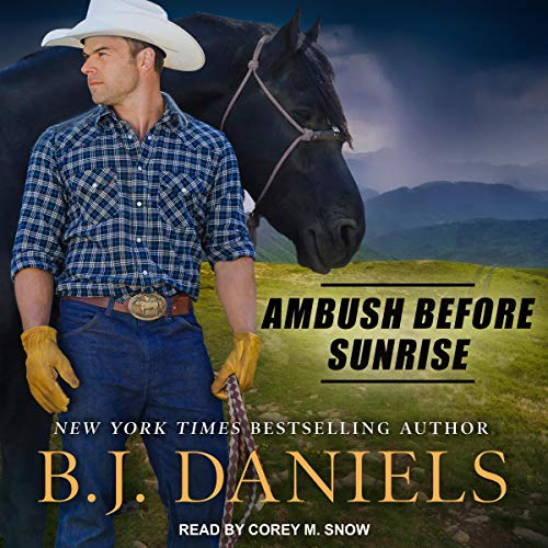 Ambush Before Sunrise by B.J. Daniels - front cover of audiobook