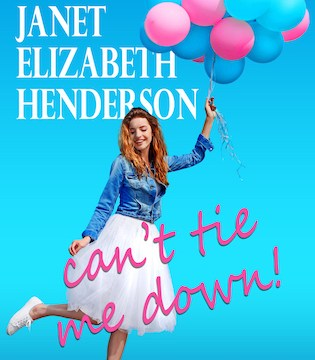Can't Tie Me Down by Elizabeth Henderson