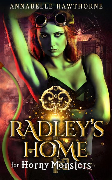 Radley's Home for Horny Monsters by Annabelle Hawthorne