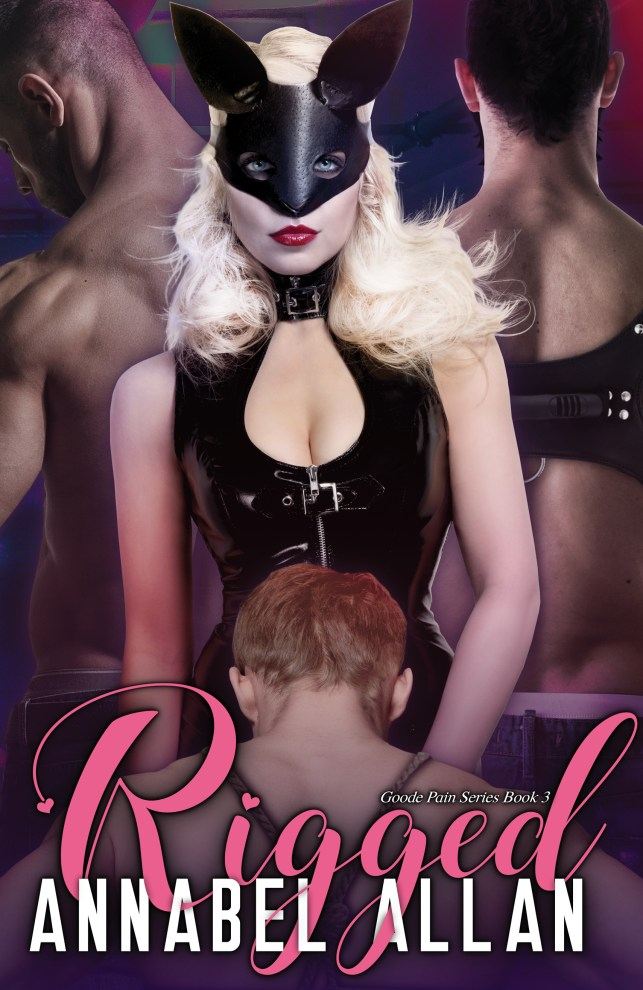 Rigged by Annabel Allan (Goode Pain Series Book 3)