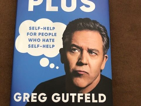 The Plus: Self-Help for People Who Hate Self-Help by Greg Gutfeld #selfhelp #NYTbestselingauthor
