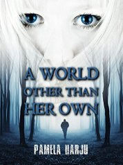 1. A World Other Than Her Own by Pamela Harju