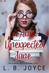 4. An Unexpected June (Twelve Months, Twelve Love Stories) by L.B. Joyce