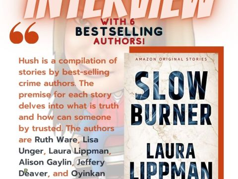 Interview with 6 bestselling authors (Amazon Original Stories) from the Hush Collection Ruth Ware, Lisa Unger, Laura Lippman, Alison Gaylin, Jeffery Deaver, and Oyinkan Braithwaite