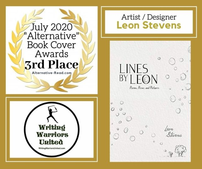 Lines by Leon - Poems, Prose and Pictures by Leon Stevens - 3rd Place BCA WINNER